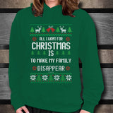 All I Want For Christmas Is To Make My Family Disappear Unisex Hoodie