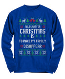 All I Want For Christmas Is To Make My Family Disappear Unisex Long Sleeve Tee