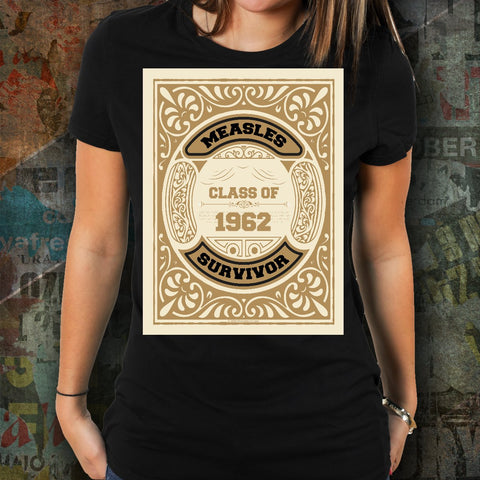 Measles Survivor Class Of XXXX Unisex T-Shirt - Enter The Year Of Your Choice (e.g. 1962)