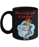 Move It Bitches 11 fl. oz. Black (Front)