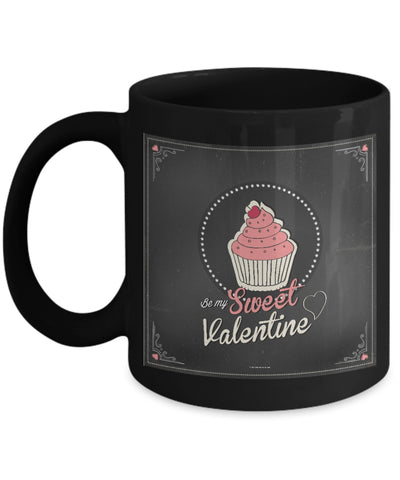 Be My Sweet Valentine Mug #1 (8 Options Available)