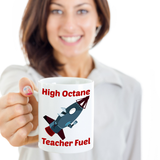 High Octane Teacher Fuel