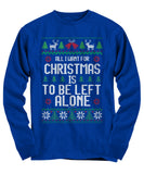 All I Want For Christmas Is To Be Left Alone Unisex Long Sleeve Tee