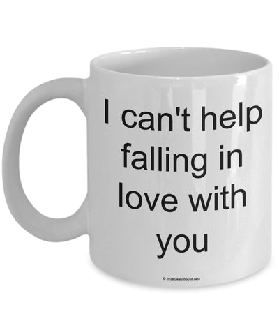 I Can't Help Falling In Love With You Mug (7 Options Available)