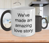 We've Made An Amazing Love Story Mug (7 Options Available)