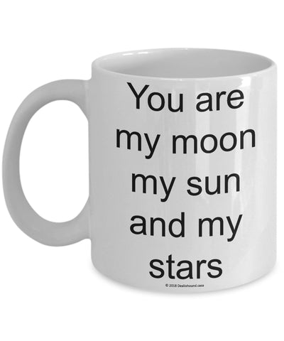 You Are My Moon My Sun And My Stars Mug (7 Options Available)