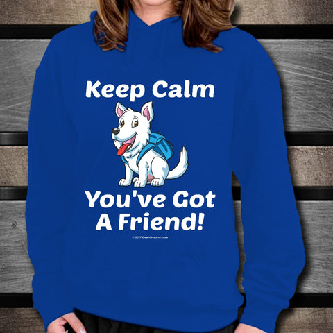 Keep Calm - You've Got A Friend - West Highland Terrier Unisex Hoodie