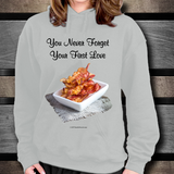 You Never Forget Your First Love (Bacon) Unisex Hoodie