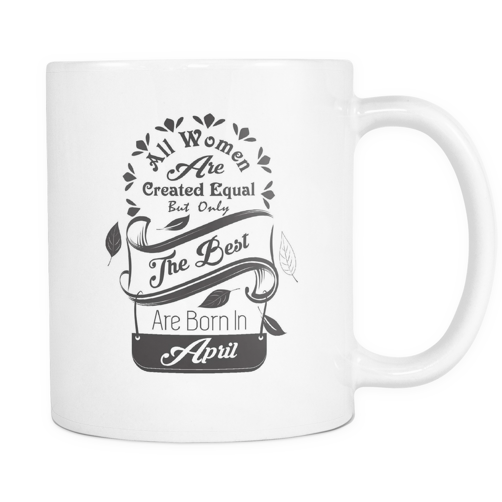 All Women Are Created Equal Mug (January - June)