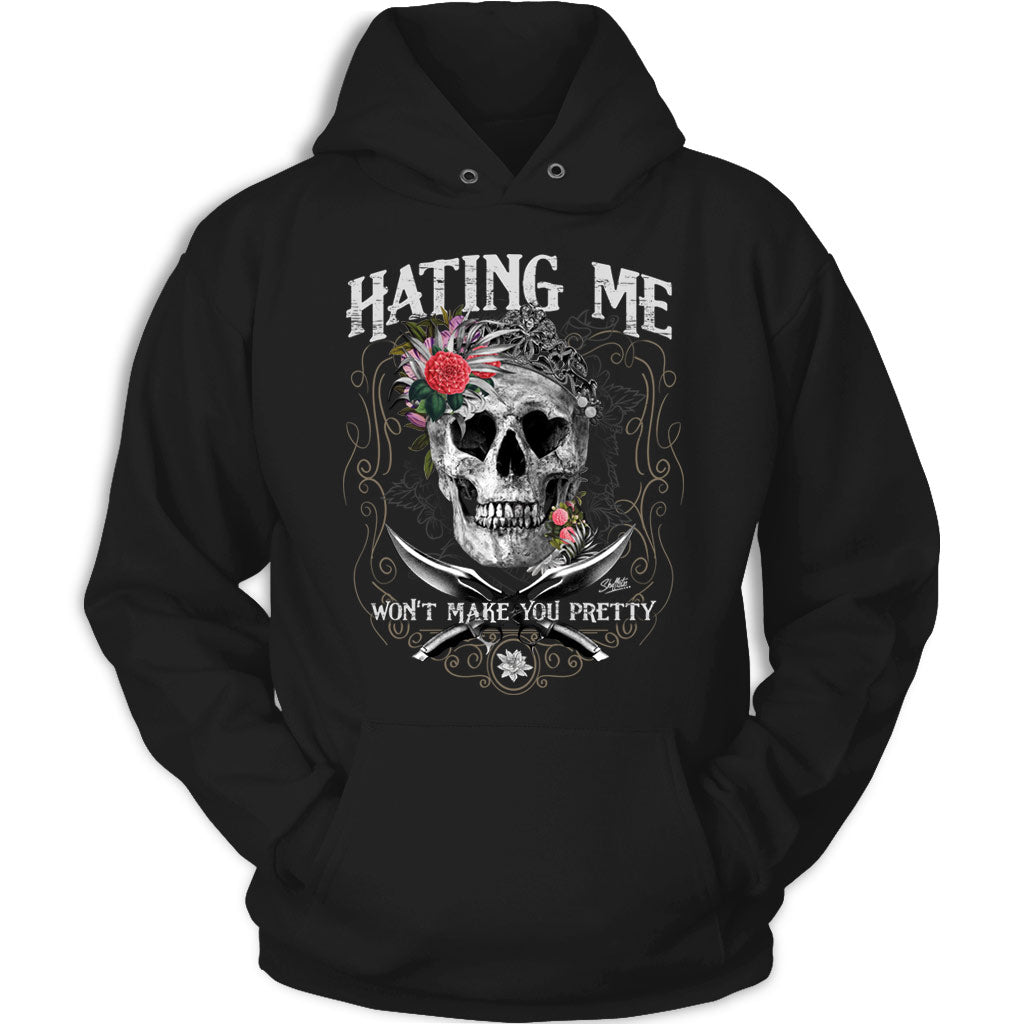 Hating Me Won't Make You Pretty Skull Apparel
