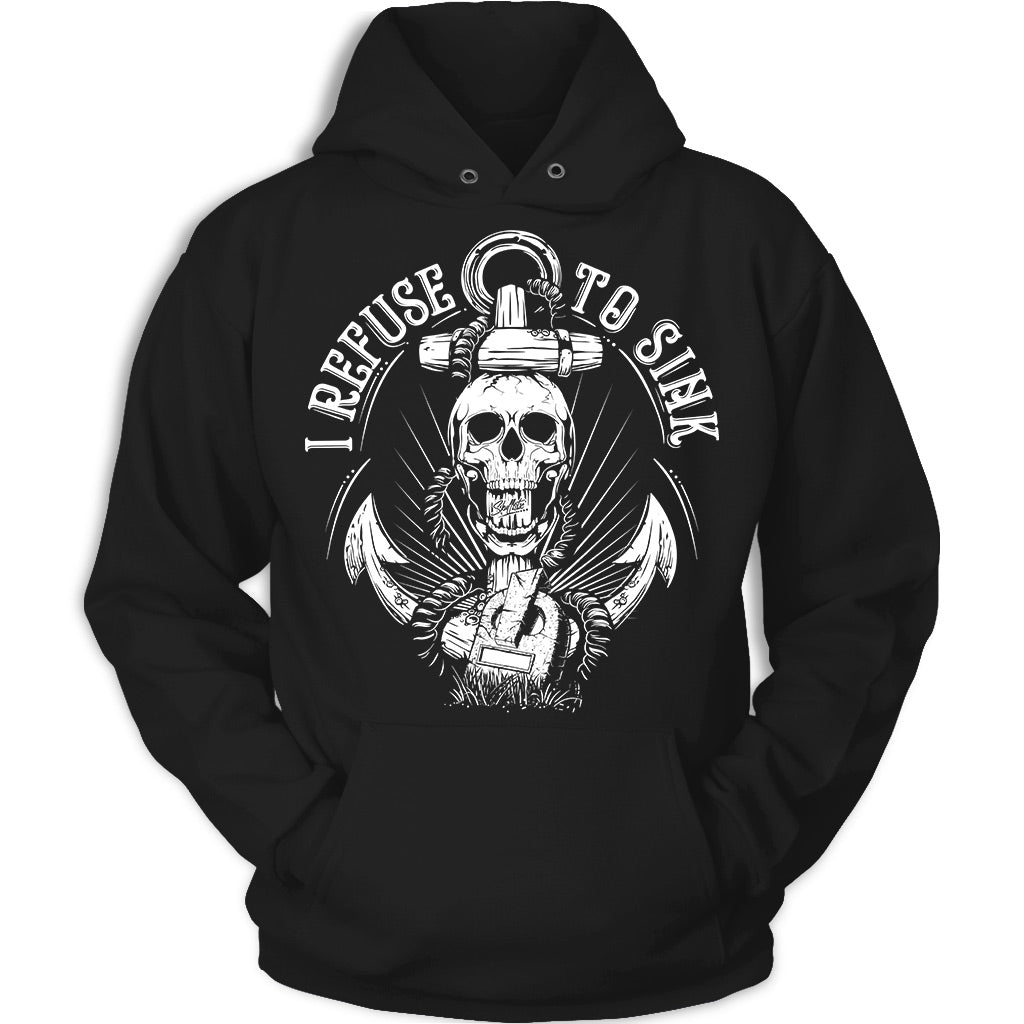 I Refuse To Sink Skull Apparel
