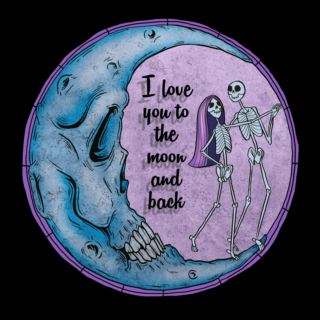 Skullistic I Love You To The Moon And Back