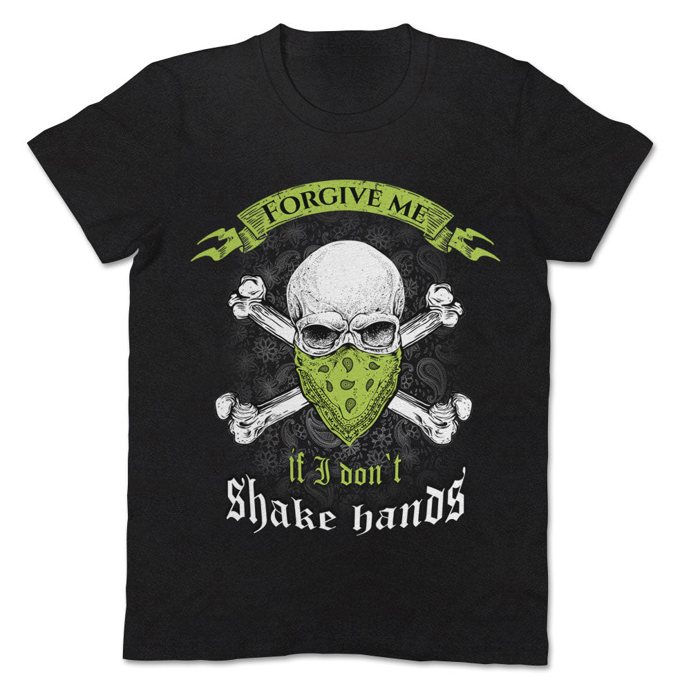 Forgive Me If I Don't Shake Hands Skull Apparel
