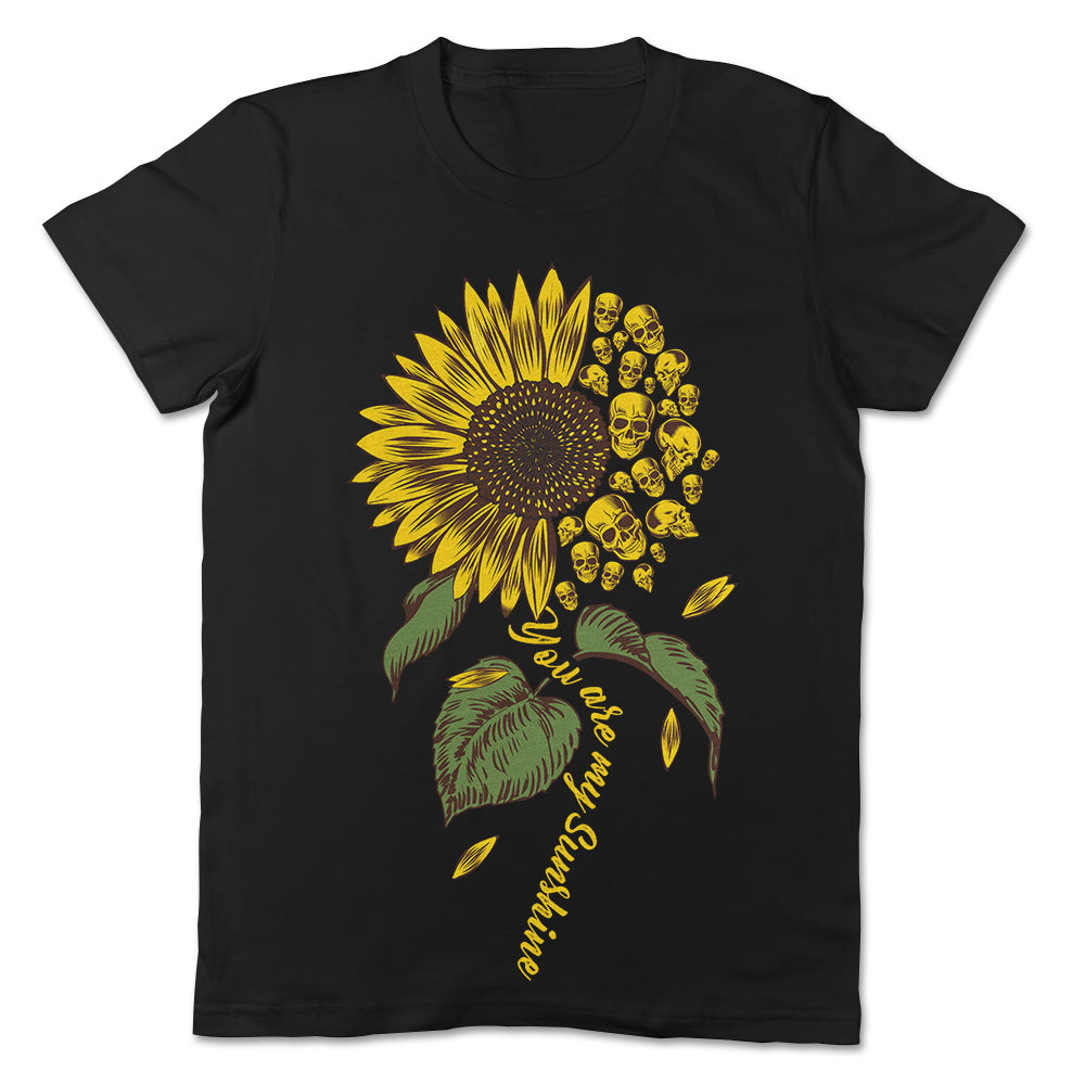 You Are My Sunshine Sunflower Skull Apparel