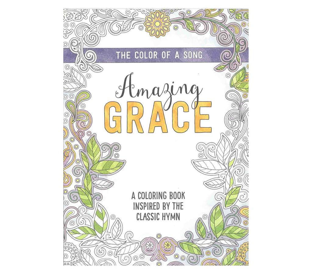 The Color of a Song: Amazing Grace Inspirational Coloring Book