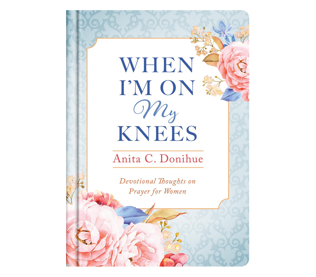 When I'm On My Knees Devotional
