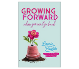 Growing Forward by Laurie Pawlik