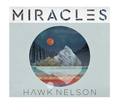 Miracles by Hawk Nelson