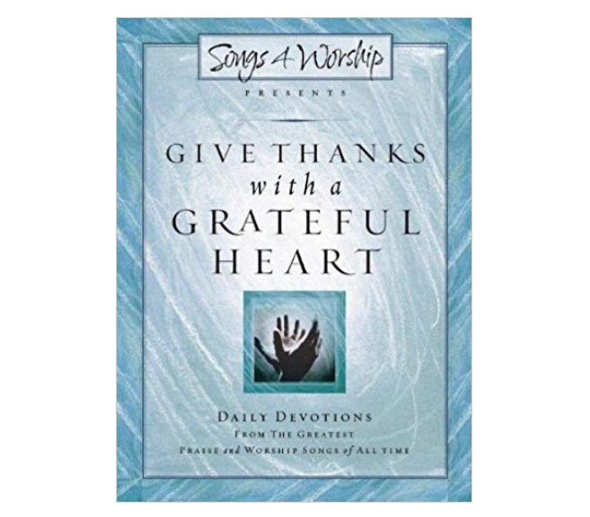 Give Thanks With A Grateful Heart Devotional