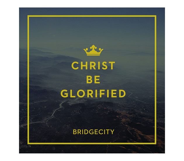 Christ Be Glorified CD