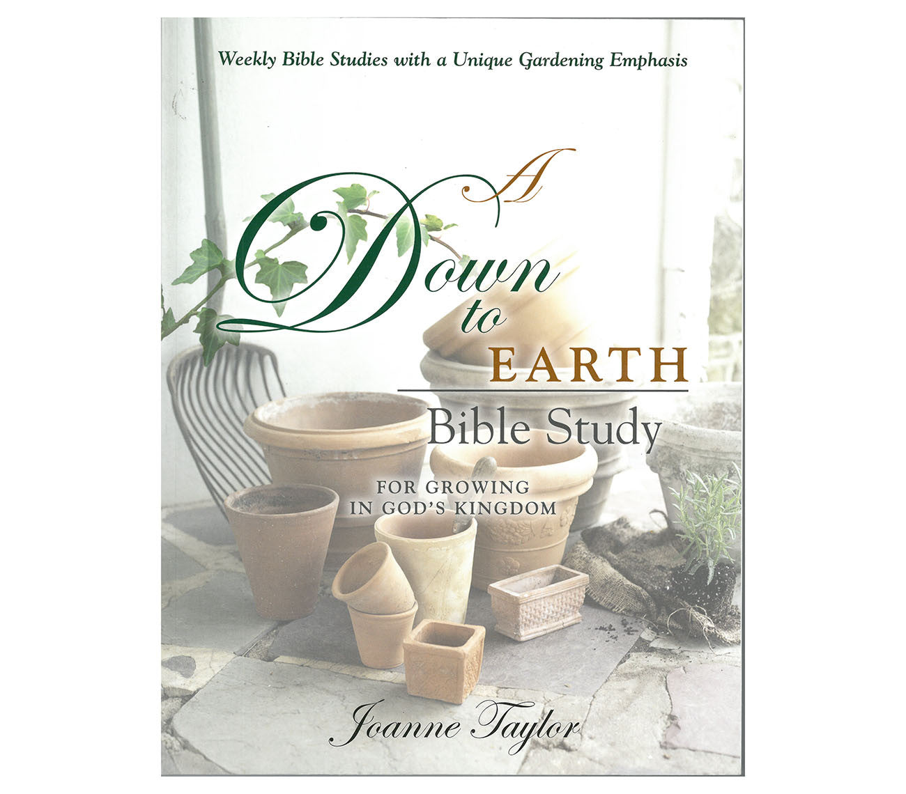 A Down to Earth Bible Study for Growing in God's Kingdom