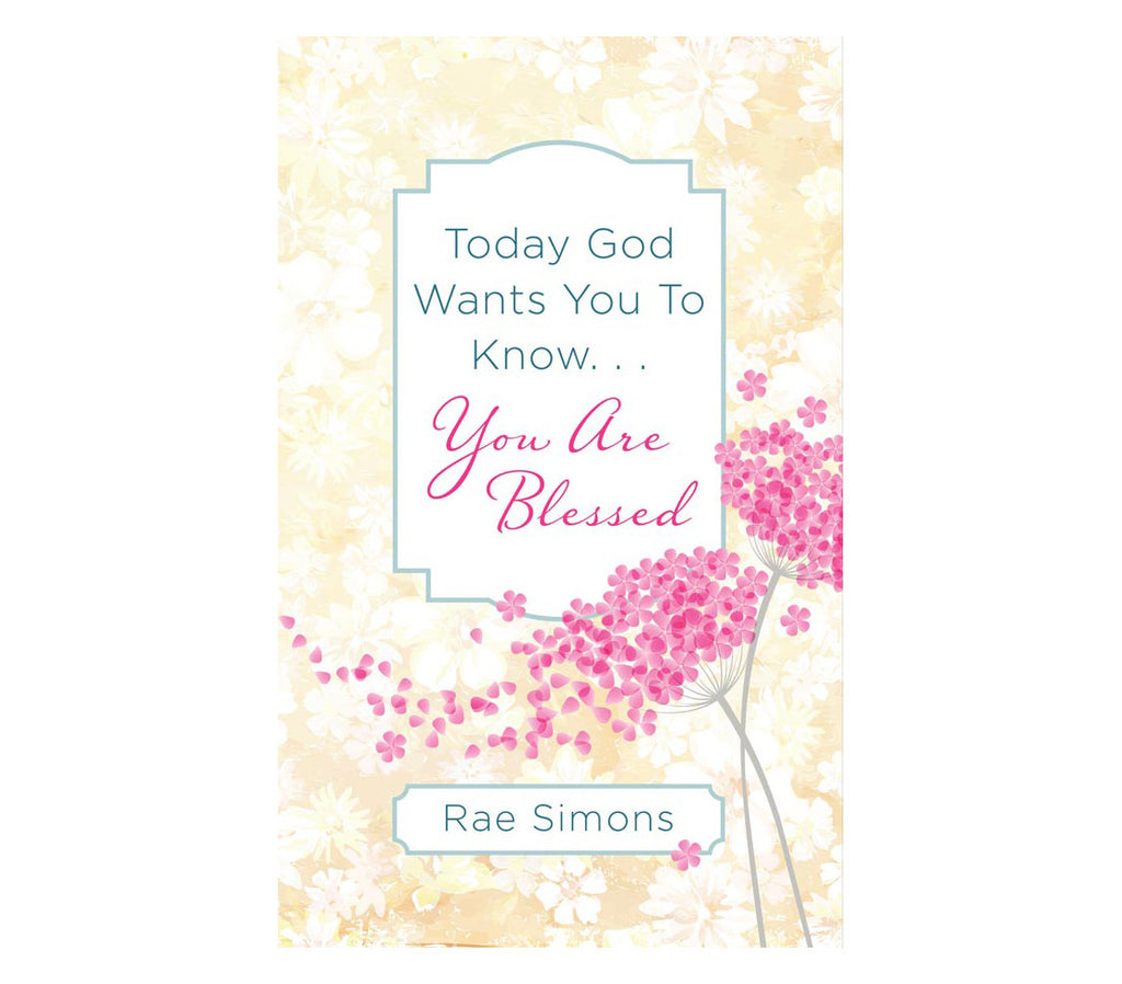 Today God Wants You to Know. . .You are Blessed