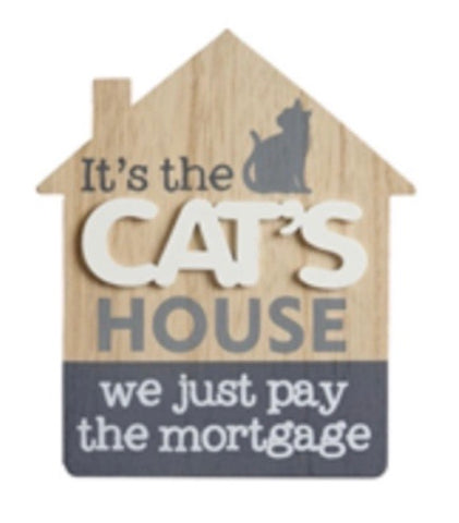 'Its the Cats House' Wooden Sign