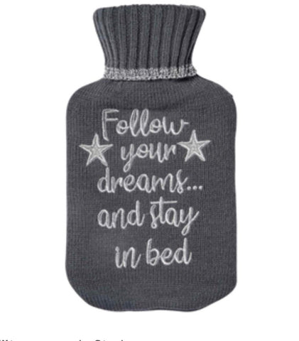 Follow Your Dreams Hot Water Bottle