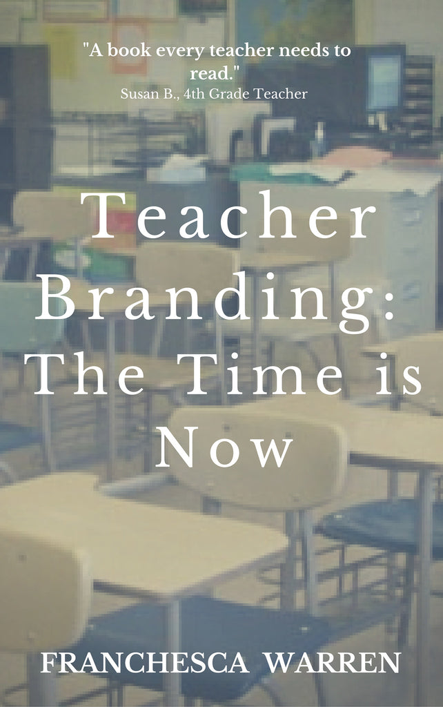 Teacher Branding: The Time Is Now