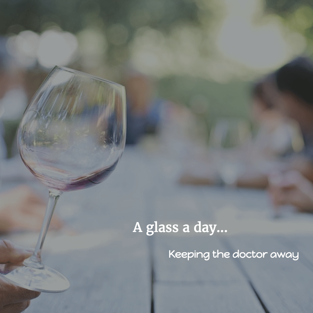 A glass a day, keeping the doctor away?