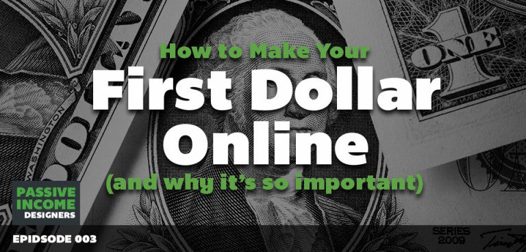 Podcast How To Earn Your First Dollar Online For