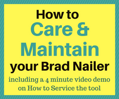 how to care and maintain your brad nailers