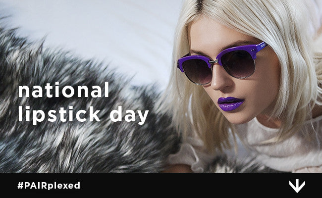 Sunglasses x National Lipstick Day: A Matchy Matchy How-To