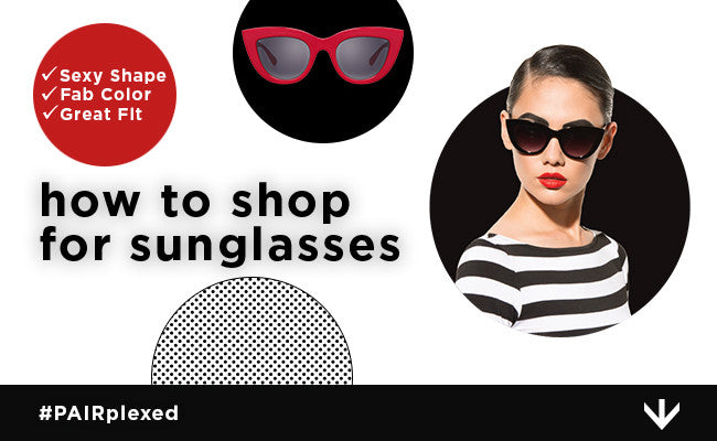 How to Shop for Sunglasses