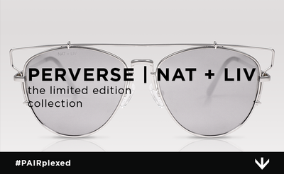 PERVERSE | NAT + LIV sunglasses collection
