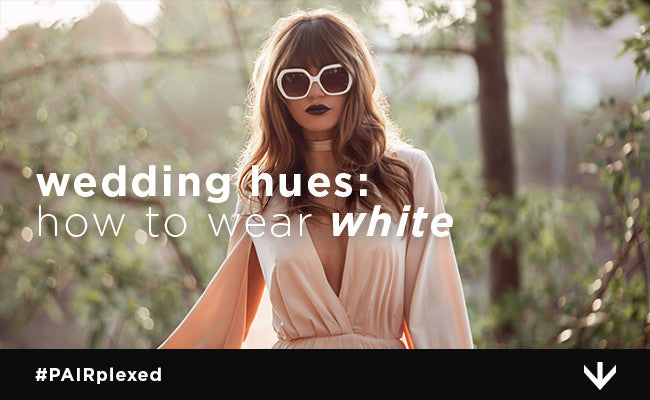 Wedding Hues: How to Wear White