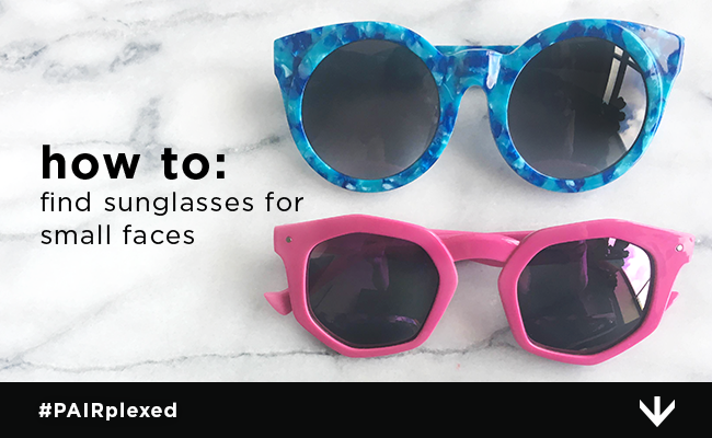 How To: Find Sunglasses for Small Faces