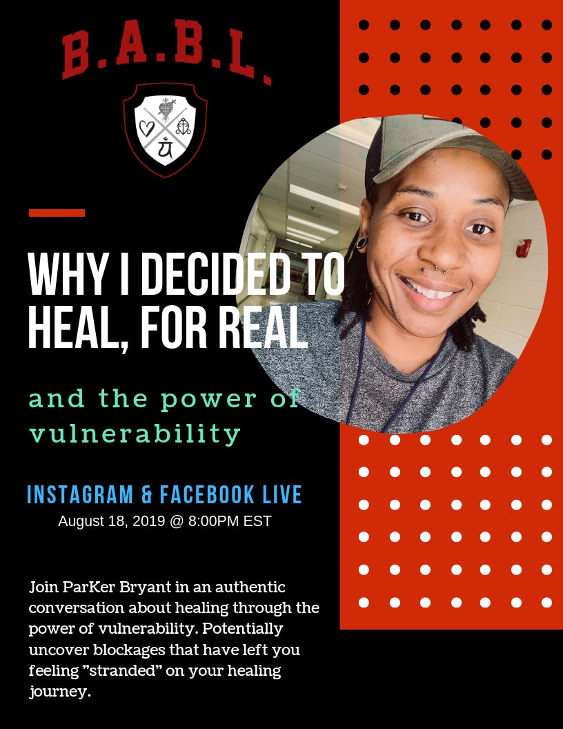 Why I Decided To Heal, For Real & The Power Of Vulnerability