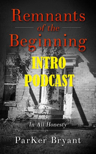 Remnants of the Beginning Intro Podcast