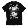 """Born to camp. Forced to work."" T-Shirt (Back)"