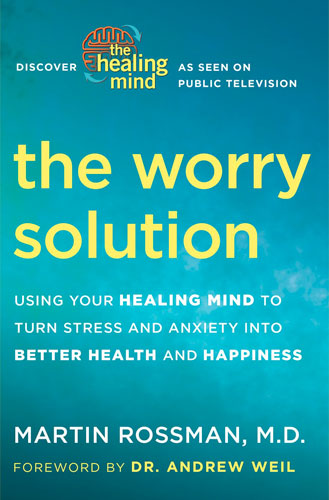 The Worry Solution Book By Dr Martin Rossman