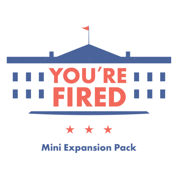 """You're Fired"" Mini Expansion"