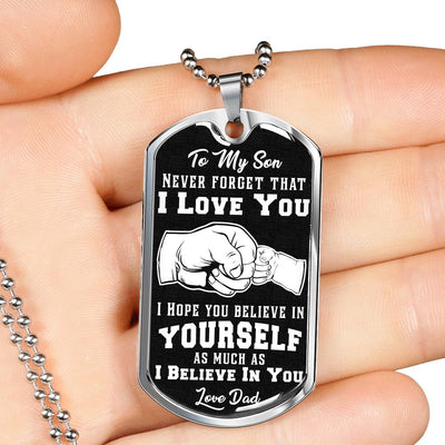 Son, I Hope You Believe In Yourself - Dog Tag
