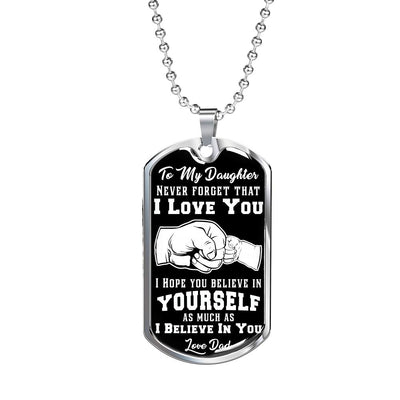 Daughter, I Hope You Believe In Yourself - Dog Tag