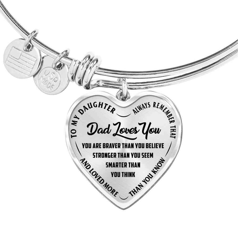 Daughter: You Are Braver. Dad Loves You - Bangle Bracelet (EO)