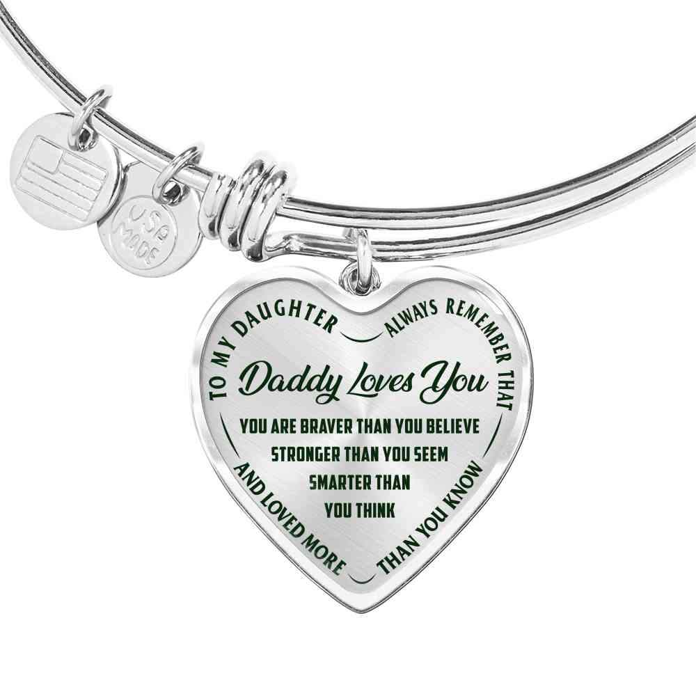 Daughter: You Are Braver. Daddy Loves You - Bangle Bracelet (EO)