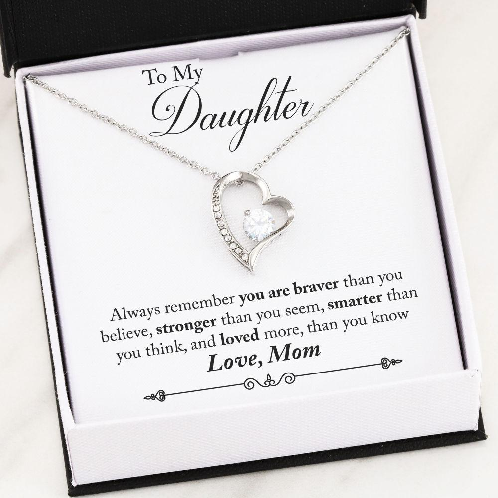 To My Daughter - You are braver - Love Mom
