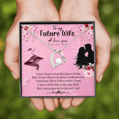 To My Future Wife - I Love You - Forever Necklace - (MADE IN THE USA)