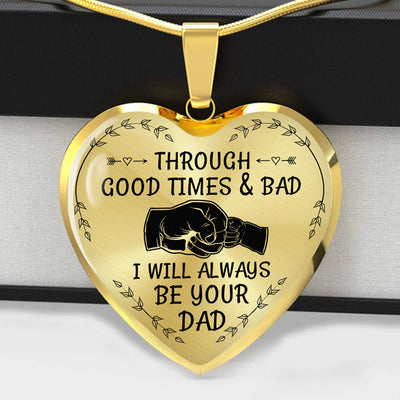 Through Good Times & Bad - Heart Necklace - (MADE IN THE USA)