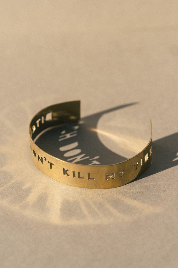 Bitch Don't Kill My Vibe Brass Statement Cuff